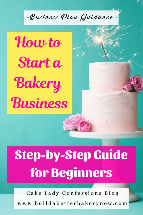 How to Start a Bakery Business: Step-by-Step Guide for Beginners — Build a Better Bakery