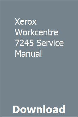 Xerox Workcentre 7245 Service Manual Manual Pdf Download Study