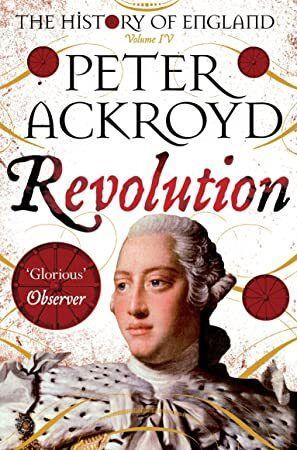 Pdf Revolution A History Of England Volume Iv The History Of England Book 4 Peter Ackroyd History Of England Book Deals