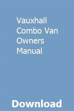 Vauxhall Combo Van Owners Manual Owners Manuals Chilton Repair Manual Repair Manuals