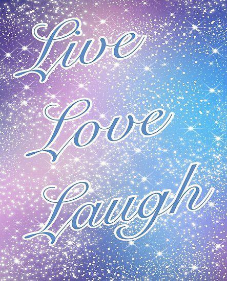 Live Love Laugh Love Wallpaper Backgrounds Pretty Wallpapers Backgrounds Live Laugh Love Galaxy live laugh love wallpaper