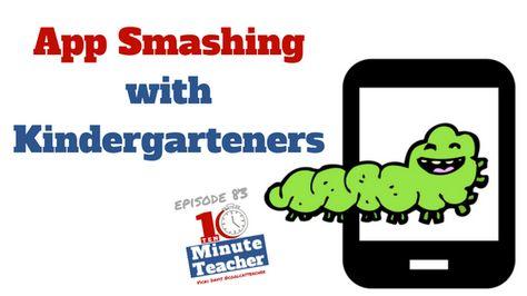 App Smashing With Kindergarteners Ipadchat Coolcatteacher