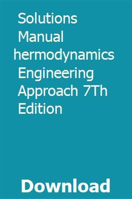 Solutions Manual Thermodynamics Engineering Approach 7th Edition Thermodynamics Solutions Engineering