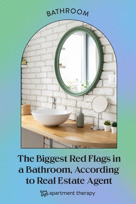 But even the prettiest bathrooms aren't always what they seem. If you're in the market to buy a home, you'll need to look for signs that things could eventually go, well, down the toilet. Here are some of the biggest potential bathroom deal breakers, according to real estate agents.