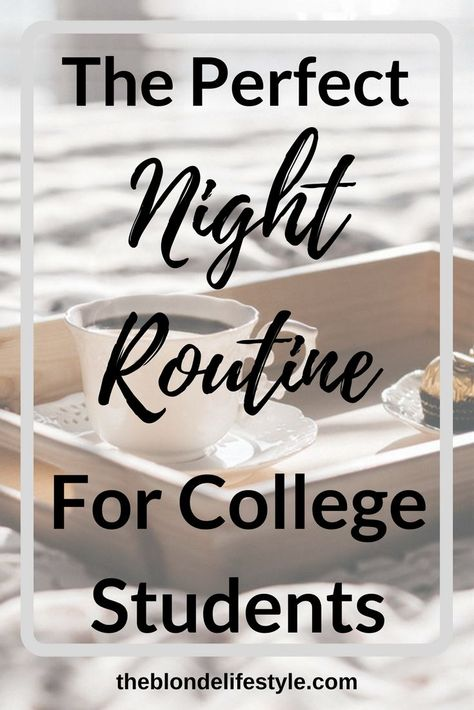 The Perfect Night Routine For College Students