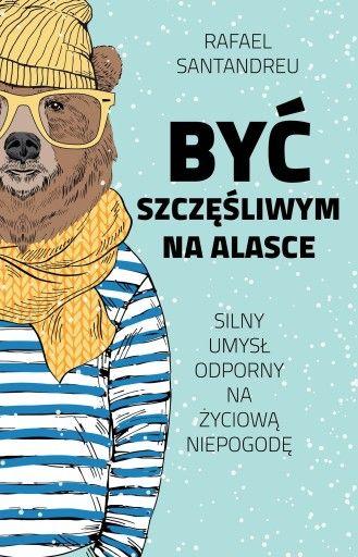 Byc Szczesliwym Na Alasce Rafael Santandreu 7137722673 Oficjalne Archiwum Allegro Books Character Poster