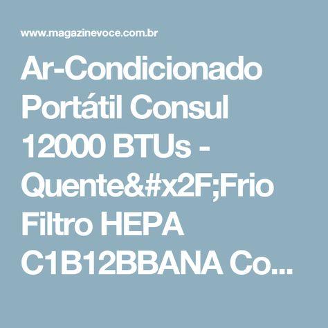 Ar Condicionado Portatil Consul 12000 Btus Quente Frio Filtro