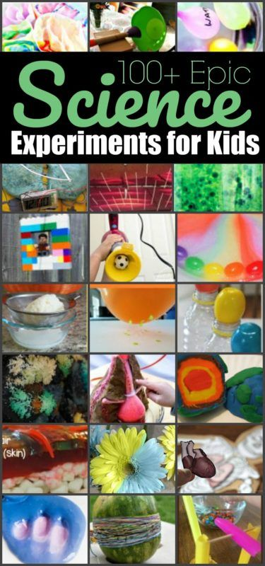 100 Epic Science Experiments For Kids Science Experiments Kids Cool Science Experiments Water Science Experiments