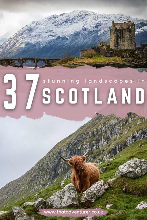 37 Stunningly Beautiful Landscapes in Scotland
