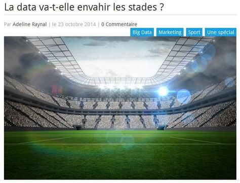 [SPORT & BIG DATA] La data va-t-elle envahir les stades ? - L'usage du fameux « Big data » revêt deux volets supposés d'utilisation dans le domaine sportif: l'optimisation des performances sportives et l'ajustement marketing [Source FrenchWeb 23/10/14 ]