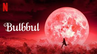Movie Bulbbul Netflix Bollywood Hindi Drama Review Mp4 Netflix Horror Netflix Horror Series Thriller Film