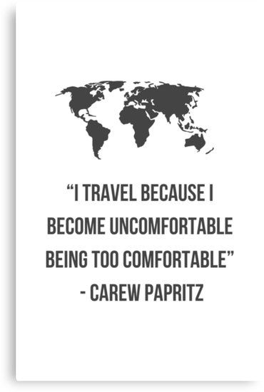 """""""Why Travel?"""" Canvas Print #canvas #canvasart #canvasartwork #quotes #quotestoliveby #inspirational #posters #cards #stickers #notebooks #gift #ideas #strength #mottos #mantra #sayings #positive #motivational #best #insight #deep #love #life #success #wisdom #famous #kindness #leadership #teacher #happy #strong #smile #friendship #truth #thoughts #typography #motivation #confidence #empowering #affirmations"""