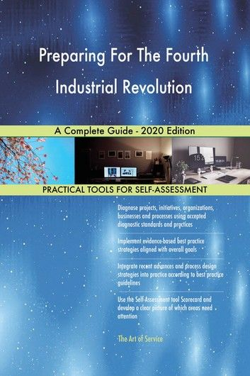 Preparing For The Fourth Industrial Revolution A Complete G In
