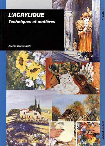 Telecharger L Acrylique Techniques Et Matieres Pdf Par Nicole