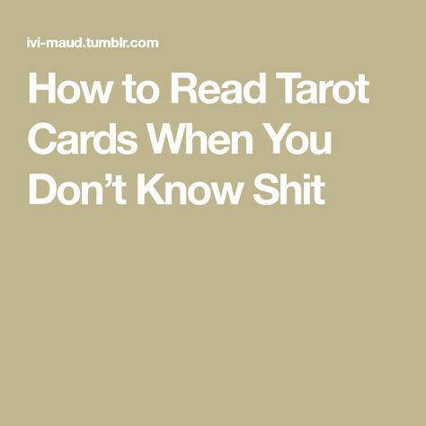 How to Read Tarot Cards When You Don't Know Shit #tarotcardshowtoread #howtoreadtarotcards #readingtarotcards
