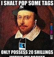 8e3a16c6b73c3601bd8059c4a018696a william shakespeare funny things bitch i might be meme shakespeare indibeth pinterest