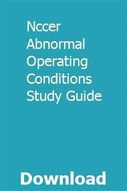 Nccer Abnormal Operating Conditions Study Guide Study Guide Study Conditioner