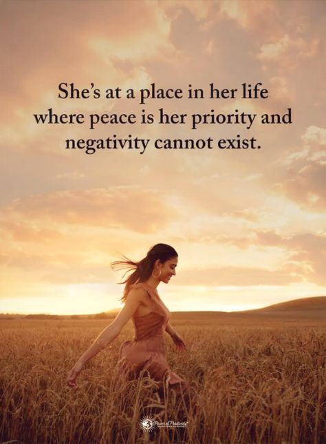 She's at a place in her life where peace is her priority and negativity cannot exist.