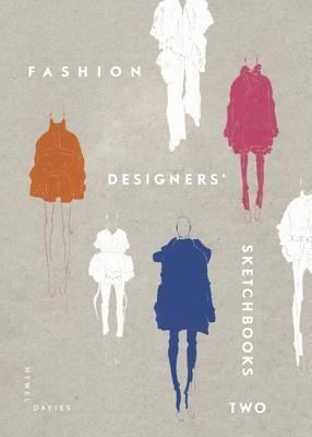 Download Pdf Fashion Designers Sketchbooks 2 By Hywel Davies Free Epub Mobi Ebooks Sketch Book Fashion Designer S Design
