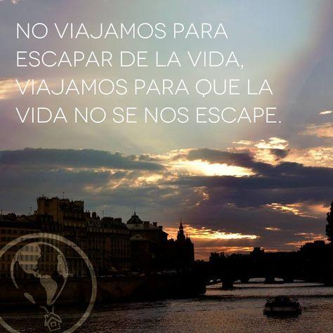 No viajamos para escapar de la vida. Viajamos para que la vida no se nos escape. blog.weareroamers.com