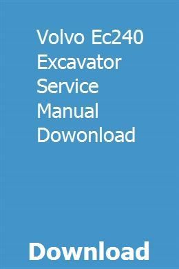 Volvo Ec240 Excavator Service Manual Dowonload Excavator Volvo Case Ih Tractors