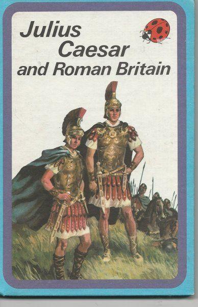 Julius Caesar And Roman Britain Roman Britain Ladybird Books Book Humor