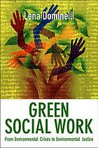 Green social work : from environmental crises to environmental justice @ 361.32 D71 2012