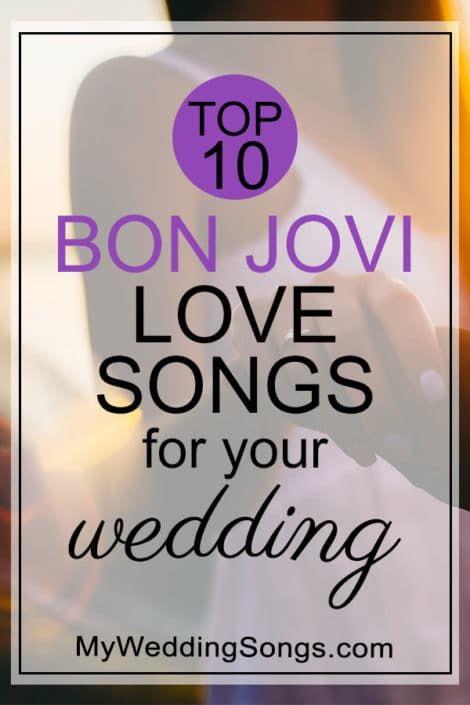 Bon Jovi Love Songs For Weddings Top 10 Song List Wedding Love Songs Love Songs Disney Love Songs