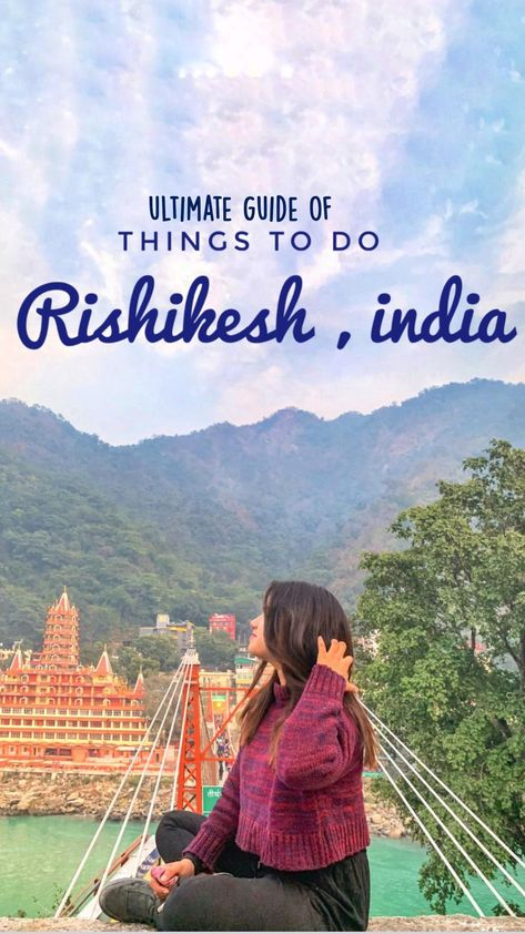 Top 7 offbeat things to do in RISHIKESH , UTTRAKHAND