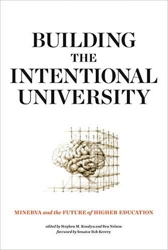 Building the Intentional University: Minerva and the Future of Higher Education (The MIT Press) - Default