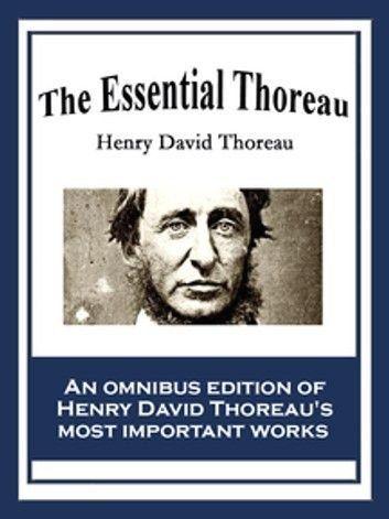 The Essential Thoreau Henry David Thoreau Henry David Thoreau Psychology Adventu 1000