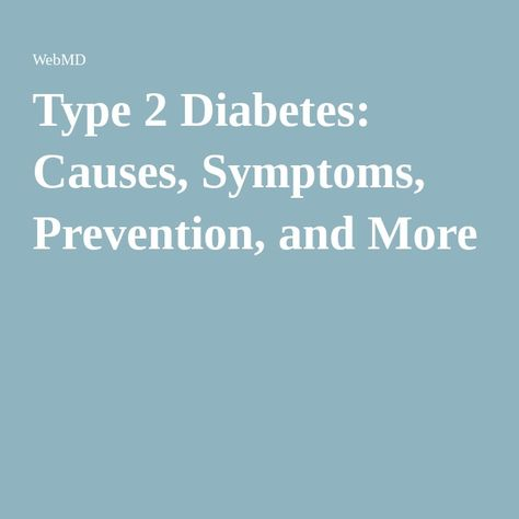 Type 2 Diabetes: Causes, Symptoms, Prevention, and More