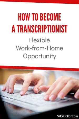 How To Become A Transcriptionist Flexible Work From Home Opportunity Vital Dollar Work From Home Opportunities Medical Transcription Jobs Working From Home