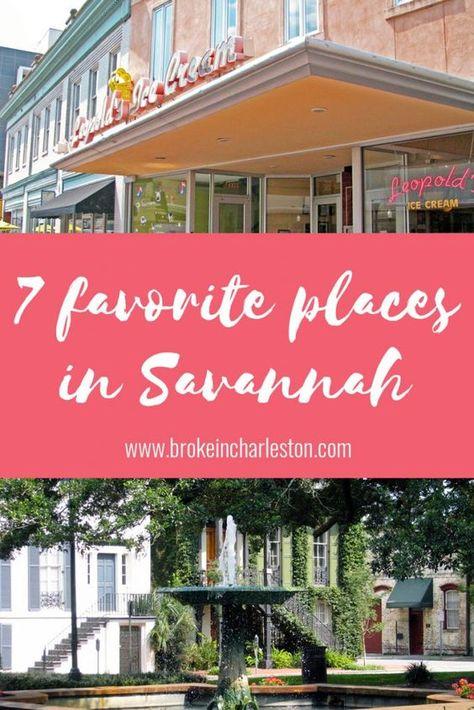 7 Favorite Places To Visit In Savannah Georgia Savannah
