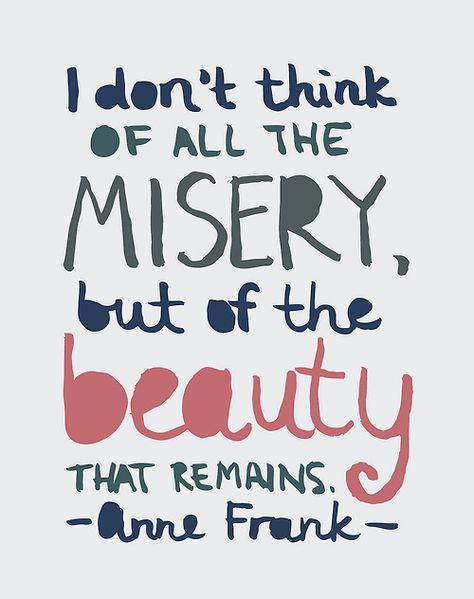 Top quotes by Anne Frank-https://s-media-cache-ak0.pinimg.com/474x/8e/91/94/8e9194ed6664974de84d7efe3a459371.jpg