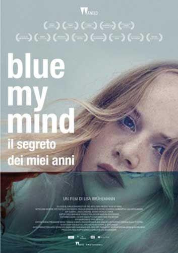 Blue My Mind Il Segreto Dei Miei Anni Sopravvivere All Adolescenza Film Film Film Online Film Da Guardare