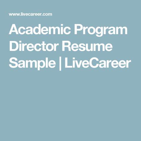 Academic Program Director Resume Sample LiveCareer Job Search - live career resume