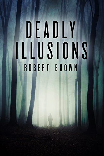 Free Book Today 'Deadly Illusions' #crime #thriller #noir