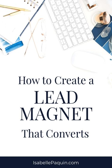How to Create an Irresistible Lead Magnet that Converts