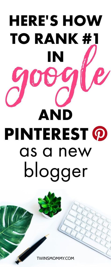 How to Rank #1 for Both Pinterest and Google - Twins Mommy