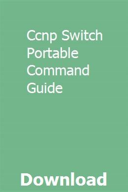 Ccnp Switch Portable Command Guide | vaacartane | Cisco