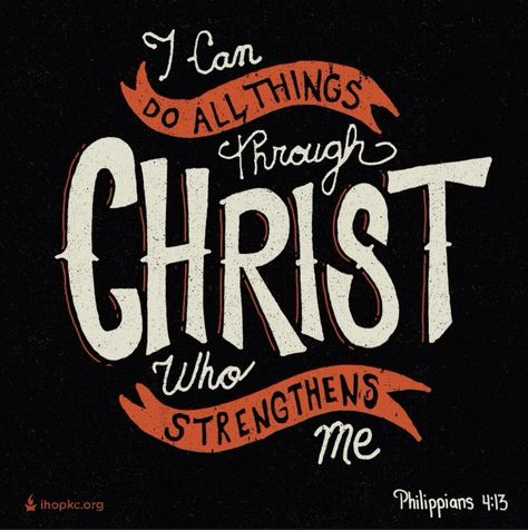 I Can Do All Things Through Christ Who Strengthens Me With