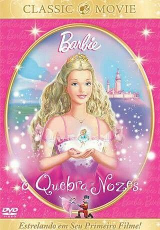 Filme Da Barbie Filme Barbie Barbie O Quebra Nozes Barbie Movie