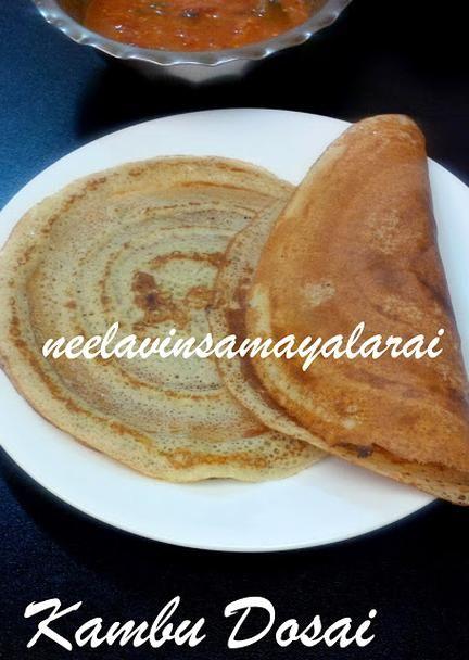Neelavin Samayalarai Pearl Millet Bajra Dosa Kambu Dosai Dosa Pearl Millet Recipes