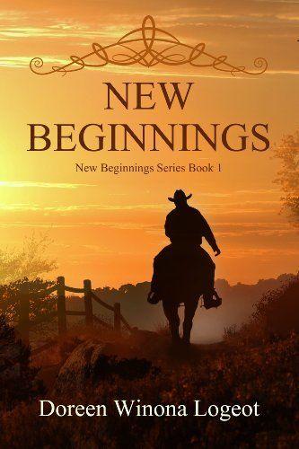 New Beginnings New Beginnings Series By Doreen Winona Logeot Http Www Amazon Com Dp B00bc4k8q4 R Free Romance Books Historical Romance Books Romance Books