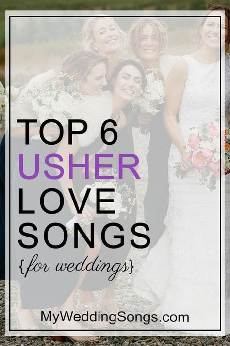 Usher Love Songs For Weddings And Skip My Wedding Songs Wedding Love Songs Wedding Songs Wedding Party Songs
