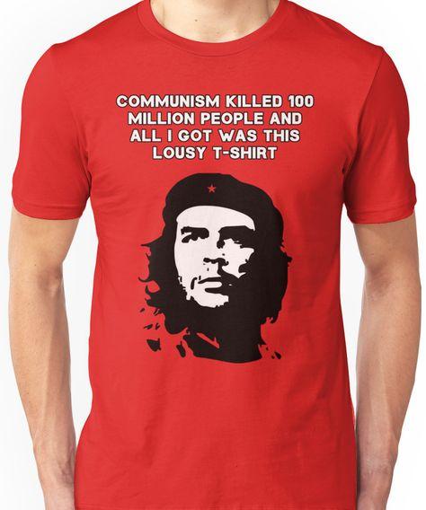 c0e1af32ed Che Guevara - Communism killed 100 million people Unisex T-Shirt