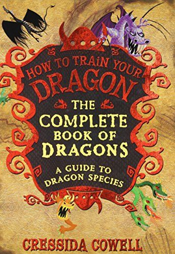 The Complete Book Of Dragons A Guide To Dragon Species How To
