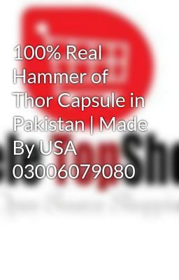 100 Real Hammer Of Thor Capsule In Pakistan Hammer Of Thor