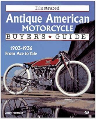 Classic Motorcycles Illustrated Antique American Motorcycle Buyer S Guide American Motorcycles Classic Motorcycles Motorcycle
